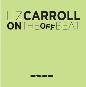 liz carroll - On the off beat