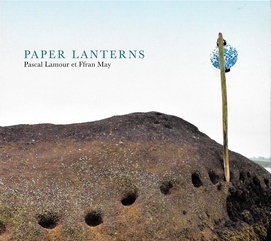 paper lanterns - pascal lamour et ffran may