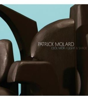 PATRICK MOLARD Ceol Mor Light and shade
