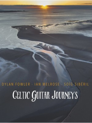 Celtic Guitar Journeys - Fowler, Melrose, Siberil -